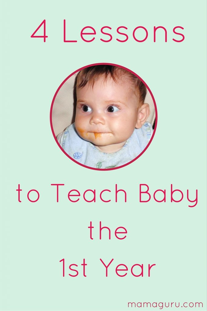Teach your baby these 4 lessons in his first year of life.