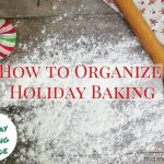 How to Organize Holiday Baking