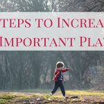 5 Steps to Increase Important Play