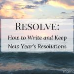 Resolve: How to Write and Keep New Year's Resolutions