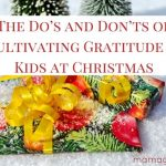 The Do's & Don'ts of Cultivating Gratitude in Kids at Christmas