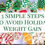 Avoid Holiday Weight Gain in 3 Simple Steps