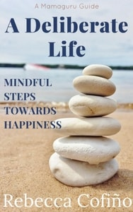 A Deliberate Life: Mindful Steps Towards Happiness